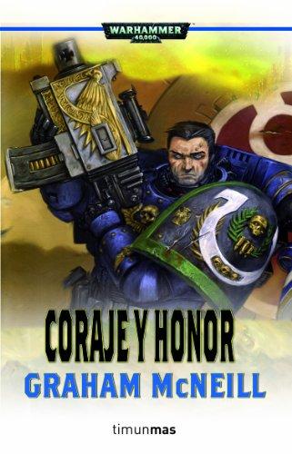 Coraje y honor (Warhammer 40.000) por Graham McNeill