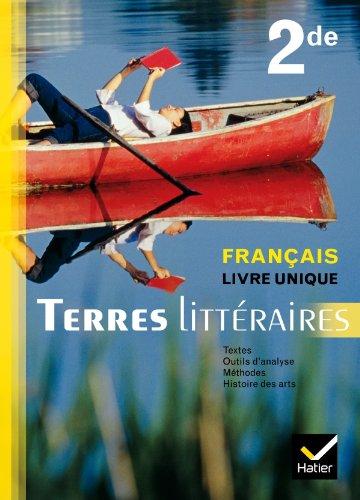 Terres Littéraires Français Livre unique 2de éd. 2011 - Manuel de l'élève