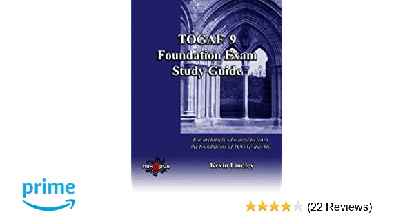 togaf 9 foundation exam study guide for busy architects who need to rh amazon co uk togaf 9 foundation study guide 4th edition togaf 9 foundation study guide pdf