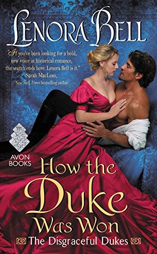 How the Duke Was Won: The Disgraceful Dukes por Lenora Bell