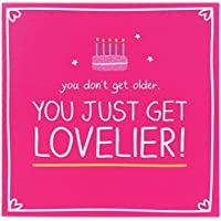 You Don't Get Older You Just Get Lovelier Birthday Card - For Her, Mum, Daughter, Best Friend