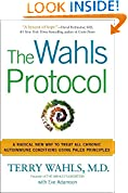 #4: The Wahls Protocol: A Radical New Way to Treat All Chronic Autoimmune Conditions Using Paleo Princip les