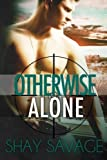 Otherwise Alone (Evan Arden Trilogy) (Volume 1) by Shay Savage (2012-12-05)
