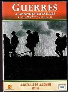Guerres Et Grandes Batailles /Vol.4: La Bataille De La Somme (1916)
