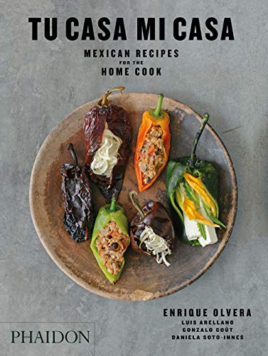 Tu casa mi casa. Mexican recipes for home cook: Mexican Recipes for the Home Cook (Cucina) por Enrique Olvera