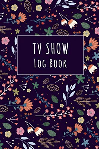 TV Show Log Book: Log All Of Your TV Show Episodes And Seasons In This Handy Journal - TV Show Tracker 100 Page 6 x 9 inches