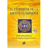 El Despertar De La Mente Luminosa / The Awakening Of Mind Light: Meditación Tibetana Para La Alegría Y La Paz Interior