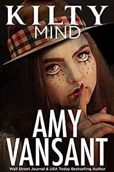 Kilty Mind: Romantic Suspense Mystery Thriller (Kilty Series Book 3) by [Vansant, Amy]