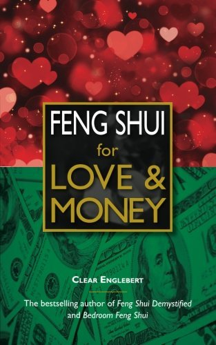 Feng Shui for Love & Money by Clear Englebert (2015-07-25) par Clear Englebert
