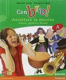 Con brio! Vol. A-B-C: Storia della musica-Metodo e antologia-Musica d'insieme. Per la Scuola media. Con CD Audio formato MP3. Con espansione online