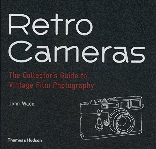 Retro cameras: the collector's guide to vintage film photography par John Wade
