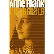 Anne Frank - L'Intégrale (Biographies, Autobiographies) (French Edition)