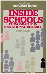 Inside Schools: Ethnography in Schools (Routledge Education Books) by Peter Woods (1986-07-10)