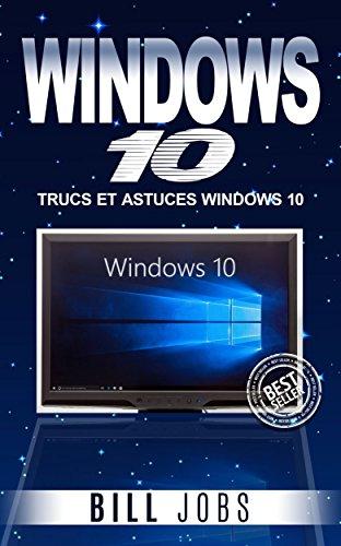 Windows 10: Trucs Et Astuces Windows 10 (windows, windows 10, microsoft, manuel windows)