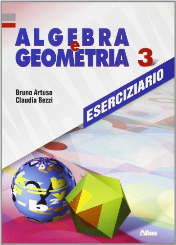 Algebra e geometria. Eserciziario. Per la Scuola media: 3