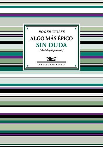 Algo más épico sin duda (Antologías) por Roger Wolfe