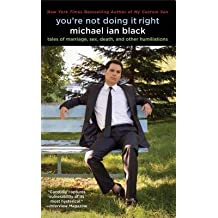 [(You're Not Doing It Right: Tales of Marriage, Sex, Death, and Other Humiliations)] [Author: Michael Ian Black] published on (October, 2012)