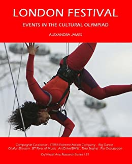 London Festival: Events in the Cultural Olympiad (Cv/Visual Arts Research Book 151) by [James, Alexandra]