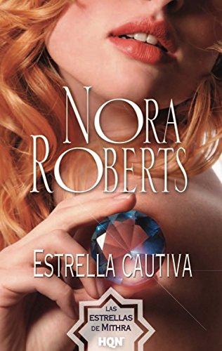 Estrella cautiva: Las estrellas de Mithra (2) (Nora Roberts)