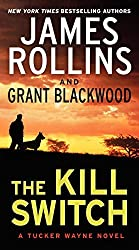 The Kill Switch: A Tucker Wayne Novel by James Rollins (2014-12-30)