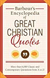 Barbours Encyclopedia of Great Christian Quotes: More Than 6,000 Classic and Contemporary Quotations from A to Z