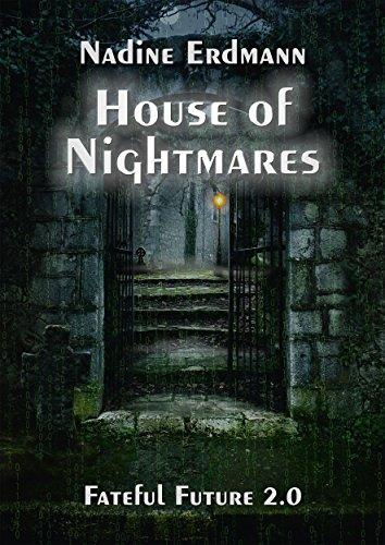 Buchseite und Rezensionen zu 'House of Nightmares (Fateful Future 2)' von Nadine Erdmann
