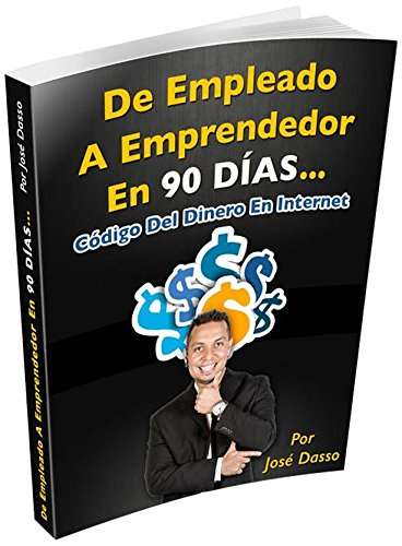 Descargar Libro De Empleado a Emprendedor en 90 dias de Jose Dasso