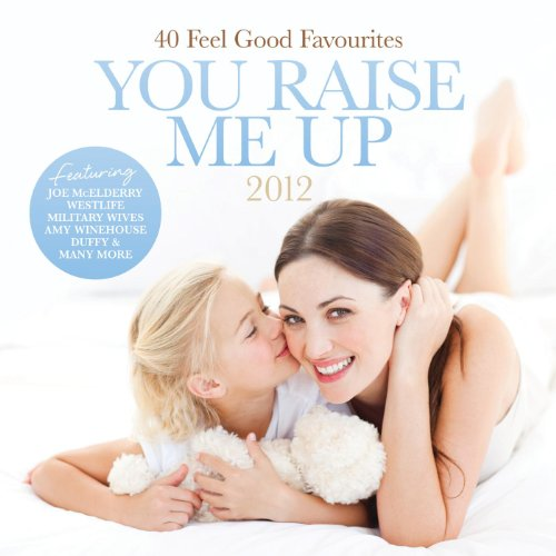 You Raise Me Up 2012 [Explicit]