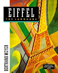 Eiffel: The Language (Prentice Hall Object-Oriented Series) by Bertrand Meyer (1991-10-11)