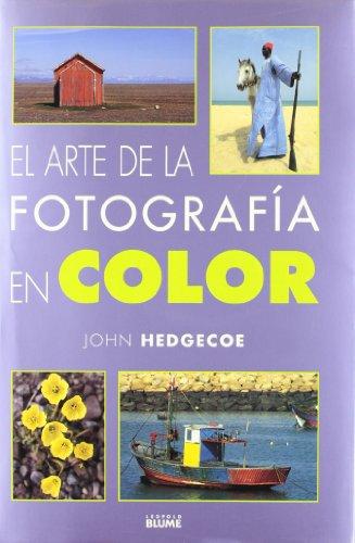 El arte de la fotografía en color por John Hedgecoe