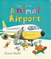 A Day at the Animal Airport (Day With the Animal) by Sharon Rentta (2015-06-04)