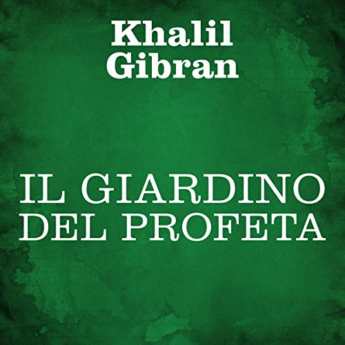 Il giardino del Profeta | Khalil Gibran