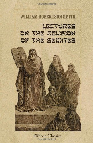 Lectures on the Religion of the Semites di William Robertson Smith
