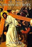 Chemin de Croix - Méditations de Padre Pio