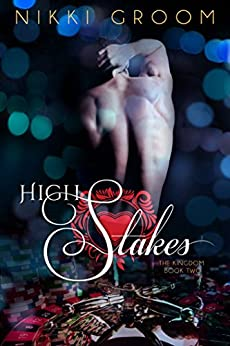 High Stakes (The Kingdom Book 2) by [Groom, Nikki]