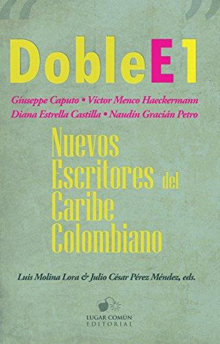 doble-e-1-nuevos-escritores-del-caribe-colombiano-spanish-edition