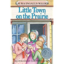 Little Town on the Prairie (Little House, Band 7)