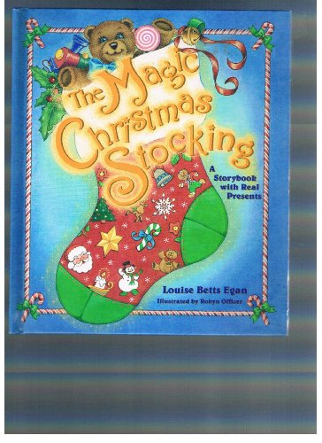 The Magic Christmas Stocking: A Storybook With Real Presents