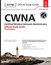 CWNA: CERTIFIED WIRELESS NETWORK ADMINISTRATOR OFFICIAL STUDY GUIDE: EXAM PWO-105 3RD EDITION [Paperback] David D. Coleman and David A. Westcott