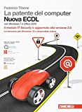 La patente del computer. Nuova ECDL. Con Windows 7 e Office 2010. Con Contenuto digitale (fornito elettronicamente)