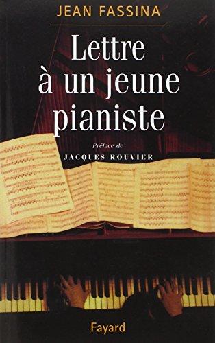 Lettre à un jeune pianiste par Jean Fassina