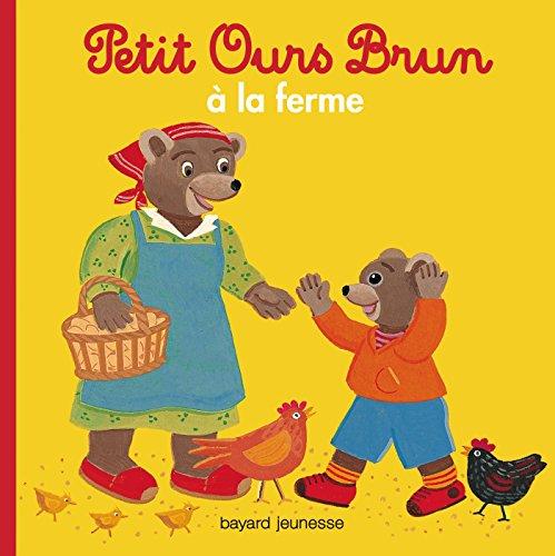 Petit Ours Brun à la ferme par Marie Aubinais