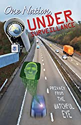 One Nation, Under Surveillance -- Privacy From the Watchful Eye (English Edition)