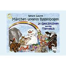 24 Geschichten aus dem Tierreich: Märchen unterm Regenbogen (Sarturia® Märchenbibliothek)