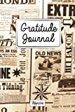 Gratitude Journal: Personalized diaries for 2017 daily gratitude & mindfulness reflection,Vintage Newspaper Tough Matte Cover Design (Gratitude diaries you can write in)