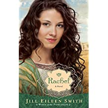 Rachel: A Novel: Volume 3 (Wives of the Patriarchs) by Jill Eileen Smith (4-Feb-2014) Paperback