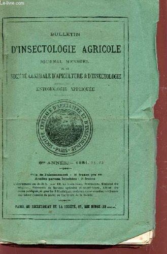 BULLETIN D'INSECTOLOGIE AGRICOLE - ANNEES 1881-82-83 / ENTOMOLOGIE APPLIQUEE.