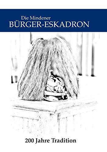 Die Mindener Bürger-Eskadron: 200 Jahre Tradition