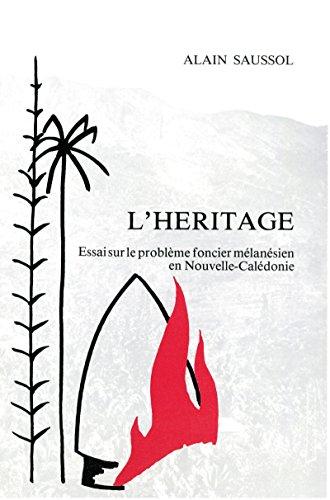 L'héritage: Essai sur le problème foncier mélanésien en Nouvelle-Calédonie (Publications de la SdO)