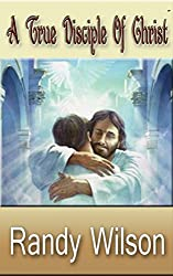 A True Disciple Of Christ (English Edition)